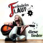 Cover Album Frauelein Laut Diese Lieder normal