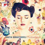 Khatia Buniatishvili Motherland